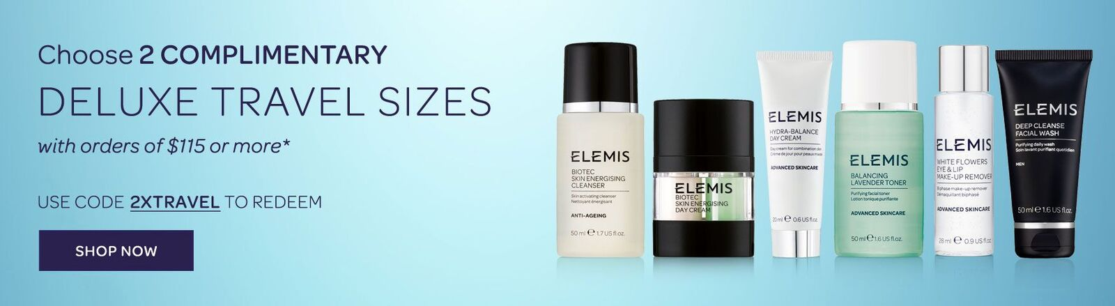 Receive 2 complimentary deluxe travel sizes on orders of $115 or more